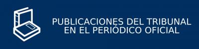 PUBLICACIONES DEL TRIBUNAL EN EL PERIÓDICO OFICIAL